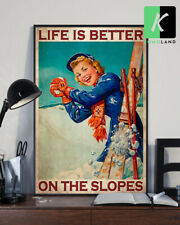 Skiing Life is Better On The Slopes Poster Home decor