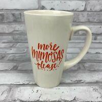 Natural Life More Mimosas Please Ceramic Coffee Tea Mug Cup Tall