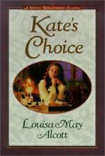 Kate's Choice: What Love Can Do ; Gwen's Adventure in the Snow : Three Fire-Side