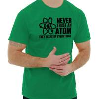 Never Trust Atom Funny Shirt Cute Nucleus Nerd Geek Gift Idea T Shirt