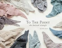 To the Point : The Knitted Triangle, Paperback by Raven, Leila, Brand New, Fr...