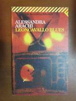 LEONCAVALLO BLUES Alessandra Arachi Feltrinelli UE 1321 1995 romanzo libro di
