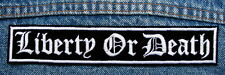 LIBERTY OR DEATH Biker Motorcycle Patch by DIXIEFARMER  WHITE OLD ENGLISH