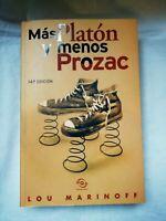 Mas Platón y Menos Prozac Lou marinoff 14º edicion Libro lietratura  2003 puresa