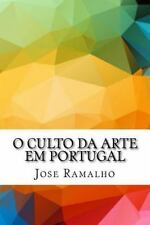 O Culto Da Arte Em Portugal by Jose Ramalho (2016, Paperback)