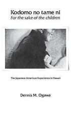Kodomo No Tame Ni - For the Sake of the Children: Japanese American Experience i
