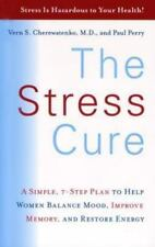 The Stress Cure : A Simple, 7-Step Plan to Help Women Balance Mood,-ExLibrary