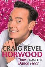 Tales from the Dance Floor by Craig Revel Horwood (Hardback, 2013)