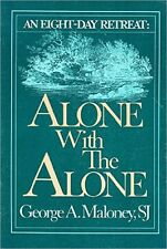 Alone With the Alone: An Eight-Day Retreat by George A. Maloney