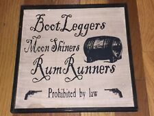 """Vintage 12 inch X 12 inch """"Boot Leggers, Moon Shiners, Rum Runners"""" Wooden Sign"""