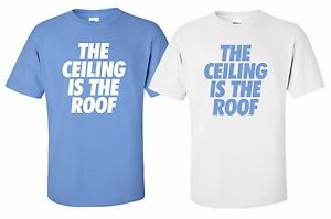"""Ceiling Is The Roof"" T-Shirt jordan quote unc north carolina tar heels"
