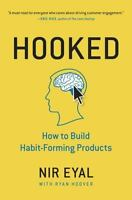 HOOKED : How to Build Habit-Forming Products by Nir Eyal (1591847788)