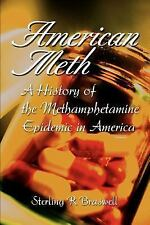 American Meth: A History of the Methamphetamine Epidemic in America-ExLibrary