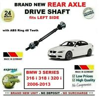 FOR BMW 3 SERIES E90 E92 318 320 2006-2013 BRAND NEW REAR AXLE LEFT DRIVESHAFT