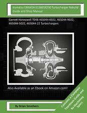 Komatsu EM645A 6138818200 Turbocharger Rebuild Guide and Shop Manual :...
