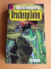 Keith Roberts : Drachenpiloten   Fantasy Roman   von 1991