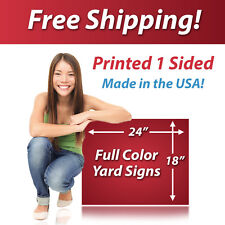 25 - 18x24 Full Color Yard Signs, Printed 1 Sided, Free Design, Free Shipping