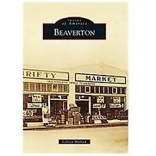 Images of America: Beaverton by Colleen Medlock (2012, Paperback)