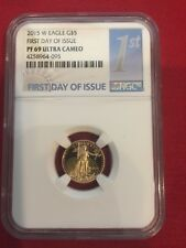 2015 W $5 American Gold Eagle  1/10 Oz NGC PF-69 Ultra Cameo First Day of Issue