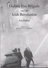 DUBLIN FIRE BRIGADE and the IRISH REVOLUTION By Las Fallon