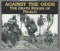 AGAINST THE ODDS: THE DEATH RIDGES OF PELELIU - EXCEPTIONAL WWII COMBAT STORY