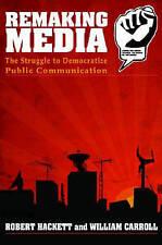REMAKING MEDIA: THE STRUGGLE TO DEMOCRATIZE PUBLIC COMMUNICATION-ExLibrary
