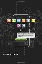 Always On : How the Iphone Unlocked the Anything-Anytime-Anywhere Future--And Lo