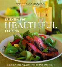 Williams-Sonoma Essentials of Healthful Cooking: Recipes and Techniques for Whol
