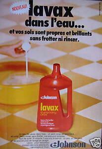 PUBLICITÉ 1973 JOHNSON LAVAX DANS L'EAU SOLS PROPRES ET BRILLANTS SANS FROTTER