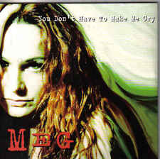 MEG-You Dont Have To Make Me Cry cd single