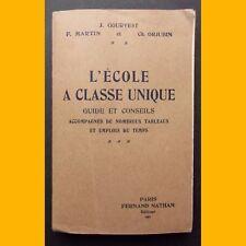 L'ÉCOLE À CLASSE UNIQUE Guide Conseils Nombreux tableaux & emplois du temps 1936