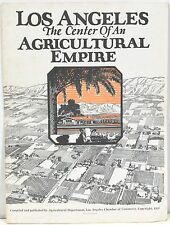 Los Angeles - The Center of an Agricultural Empire 1929 – w/ Photographs
