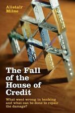 The Fall of the House of Credit: What Went Wrong in Banking and What Can Be Done