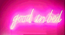"""New Good In Bed Pink Artwork Handmade Acrylic Neon Sign 17"""""""