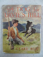Clare Bice A DOG FOR DAVIE'S HILL Weekly Reader Children's Book Club 1957