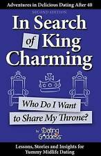 In Search of King Charming: Who Do I Want to Share My Throne? by Dating Goddess
