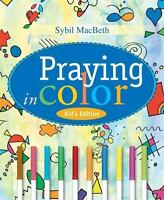 Praying in Color Kids' Edition: Kid's Edition: By MacBeth, Sybil