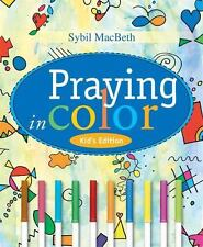 Praying in Color by Sybil MacBeth (2009, Paperback)