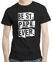 Best Papa Ever - T-shirt Tshirt Tee Dad New Daddy Fathers Day Birthday Gift