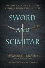 Sword and Scimitar: Fourteen Centuries of War Between Islam and the West: New