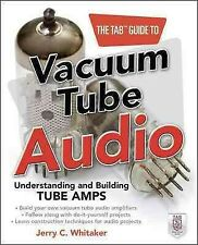TAB Guide to Vacuum Tube Audio : Understanding and Building Tube Amps, Paperb...