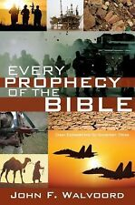 Every Prophecy of the Bible : Clear Explanations for Uncertain Times by John...