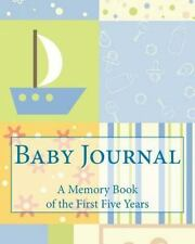 Baby Journal : A Memory Book of the First Five Years by Baby Baby Books...
