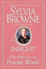 Insight : Case Files from the Psychic World by Sylvia Browne (2006, Hardcover)