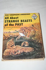 Roy Chapman Andrews   All About Strange Beasts of the Past  all about 17