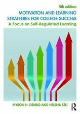 Motivation and Learning Strategies for College Success : A Focus on...