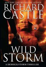 A Derrick Storm Thriller: Wild Storm by Richard Castle, HB Book Novel