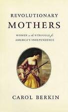 NEW Revolutionary Mothers: Women in the Struggle for America's Independence