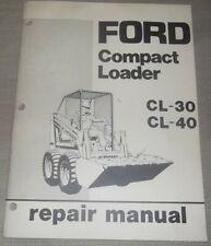 FORD CL-30 CL-40 SKID STEER COMPACT LOADER SERVICE SHOP REPAIR WORKSHOP MANUAL