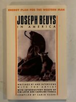 Joseph Beuys in America : Energy Plan for the Western Man by Joseph Beuys...